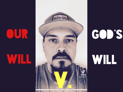 Our Will V. God's Will