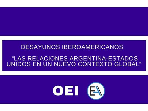 """Desayunos Iberoamericanos: """"Las relaciones Argentina-Estados Unidos en un nuevo contexto global"""""""