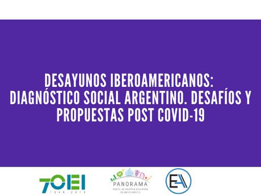 Desayunos Iberoamericanos: Diagnóstico social argentino. Desafíos y propuestas post COVID-19