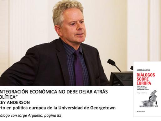 """Jeffrey Anderson: """"La integración económica europea no debe dejar atrás la política"""""""