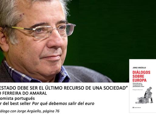 """Joao Ferreira do Amaral: """"El Estado debe ser el último recurso de una sociedad"""""""