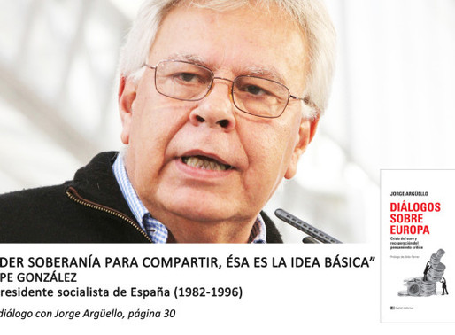 """Felipe González: """"Ceder soberanía para compartir, ésa es la idea básica"""""""