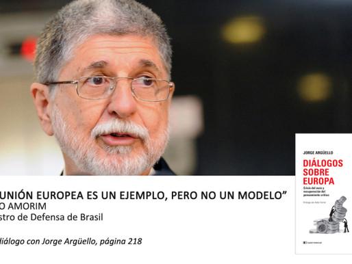 """Celso Amorim: """"La Unión Europea es un ejemplo, pero no un modelo"""""""