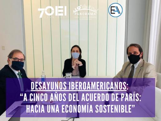 Desayunos Iberoamericanos: A cinco años del Acuerdo de París: Hacia una economía sostenible