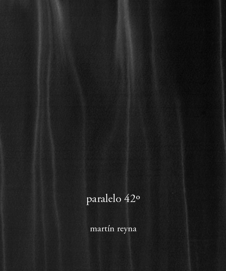 """Paralelo 42°, 2017, Texte """"Dans le territoire de la couleur"""" par  Philippe Cyroulnik, Editions Estela Gismero, Buenos Aires"""