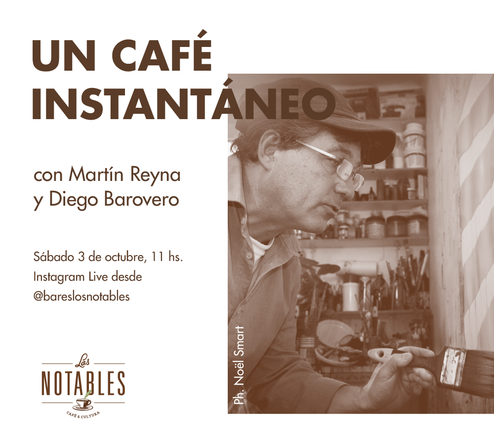 """""""Un Café Instantáneo""""  Este sábado 3 de octubre con  el pintor Martin Reyna desde Paris! A las 11 hs. (de Argentina) los esperamos, pueden seguirlo en Instagram por @bareslosnotables y @reyna.martin2020"""