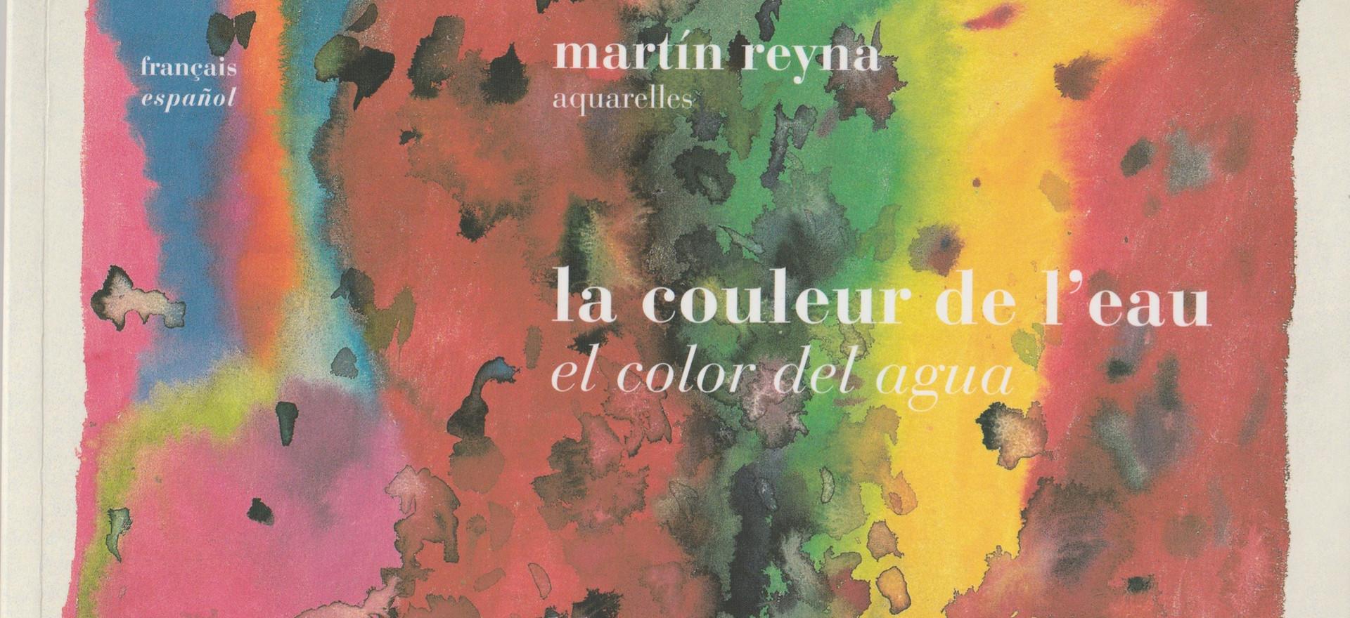 La couleur de l'eau, 2008, Poèmes Lila Zemborain, aquarelles Martín Reyna, Editions Virginie Boissière, Paris