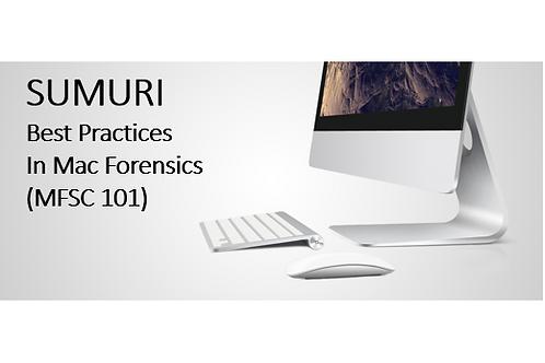 SUMURI -MFSC 101 BEST PRACTICES IN MAC FORENSICS
