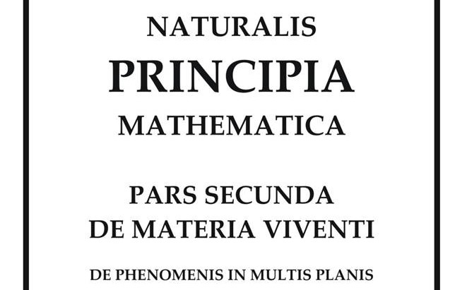 """""""Mathematical Principles of Natural Philosophy - Second Part: On Living Matter"""""""