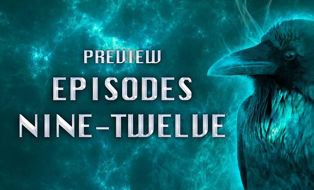 Header Image: Preview: Episodes Nine-Twelve with a raven