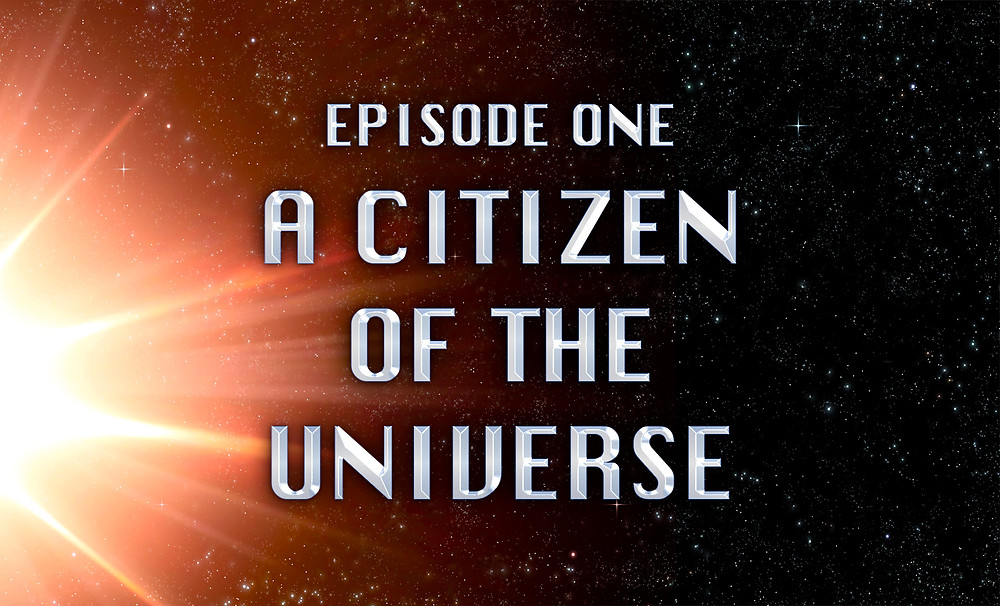 Header Image: Episode One: A Citizen of the Universe