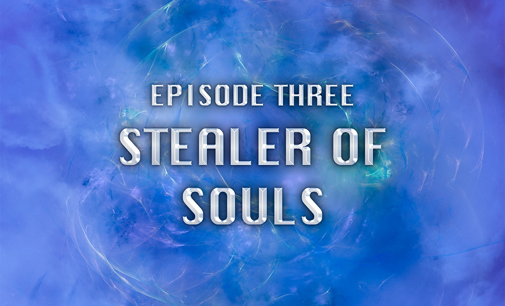 Header Image: Episode Three: Stealer of Souls