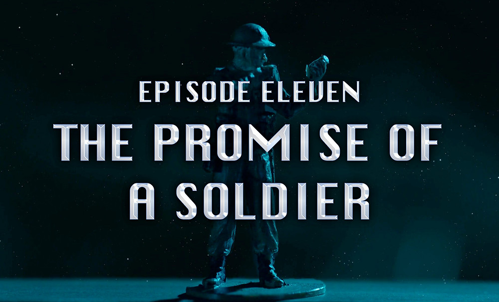Header Image: Episode Eleven: The Promise of a Soldier