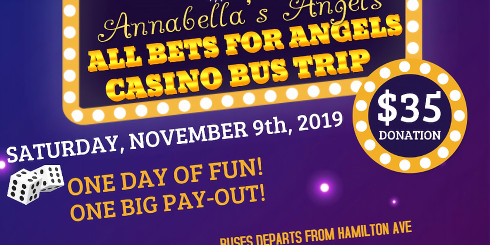 All Bets for Angels Casino Bus Trip