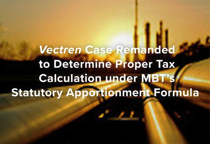 Vectren Case Remanded to Determine Tax Calculation under MBT's Statutory Apportionment Formula
