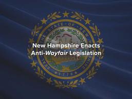 New Hampshire Enacts Anti-Wayfair Legislation
