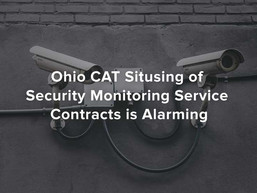 Ohio CAT Situsing of Security Monitoring Service Contracts is Alarming