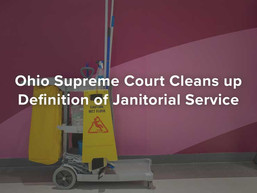 Ohio Supreme Court Cleans up Definition of Janitorial Service