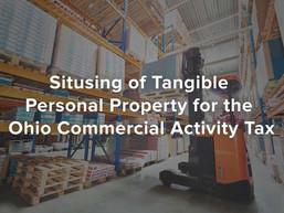 Situsing of Tangible Personal Property for the Ohio Commercial Activity Tax