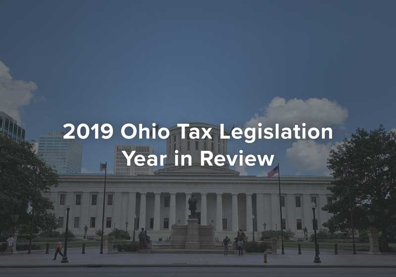 2019 Ohio Tax Legislation - Year in Review