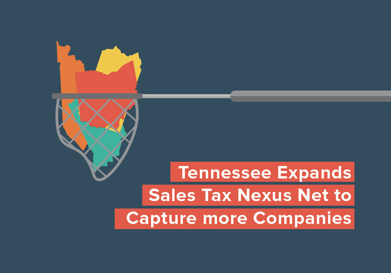Tennessee Expands Sales Tax Nexus Net to Capture more Companies