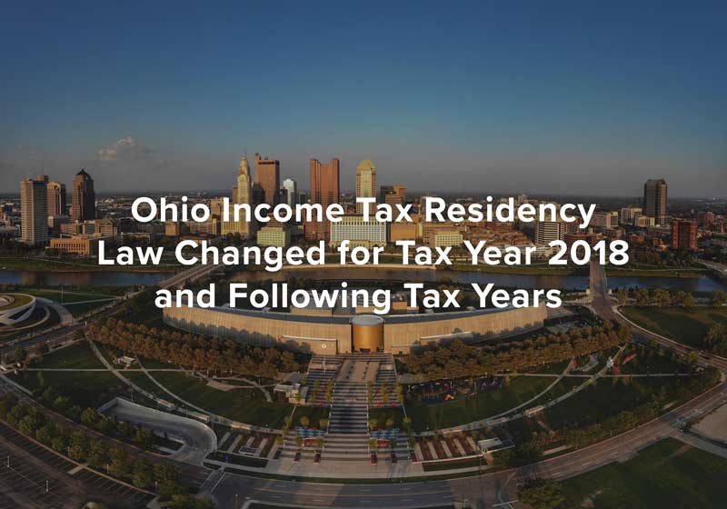 Ohio Income Tax Residency Law Changed For Tax Year 2018