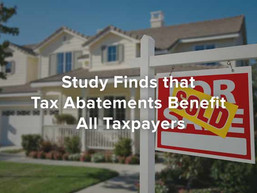 Study Finds that Tax Abatements Benefit All Taxpayers