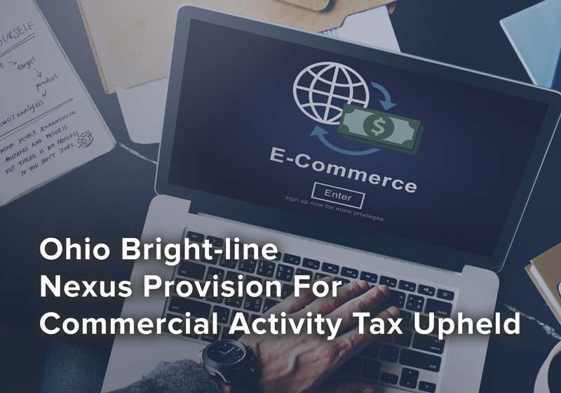 Ohio Bright-line Nexus Provision For Commercial Activity Tax Upheld