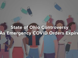 State of Ohio Controversy As Emergency COVID Orders Expire