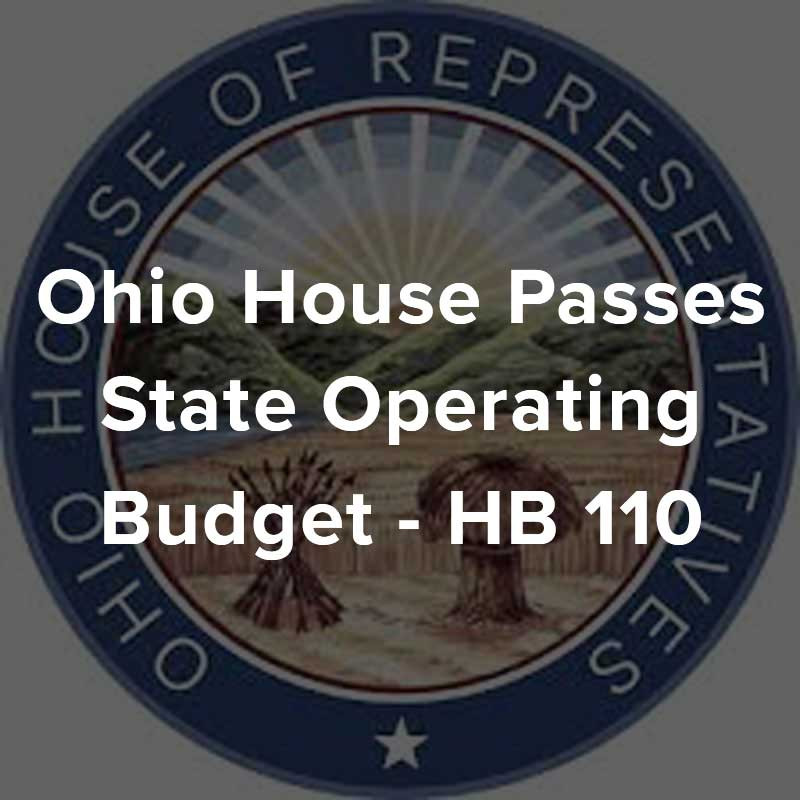 Ohio House Passes State Operating Budget - HB 110