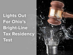 Lights Out for Ohio's  Bright-Line Tax Residency Test
