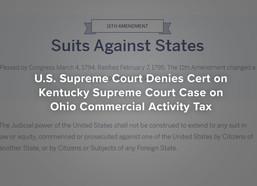 U.S. Supreme Court Denies Cert on Kentucky Supreme Court Case on Ohio Commercial Activity Tax