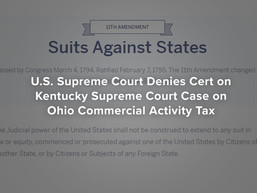 U.S. Supreme Court Denies Cert on Kentucky Supreme Court Case on Ohio Commercial Activity Tax