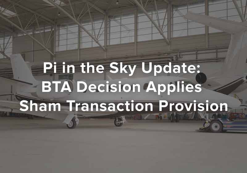 Pi in the Sky Update: BTA decision applies sham transaction provision