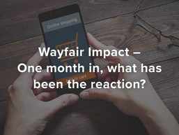 Wayfair Impact – One month in, what has been the reaction?