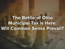The Battle of Ohio Municipal Tax is Here: Will Common Sense Prevail?