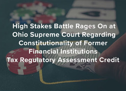 High Stakes Battle Rages On at Ohio Supreme Court Regarding Constitutionality of Former Financial In