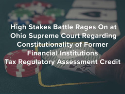 Battle Rages On at Ohio Sup. Court Regarding Constitutionality of Former FIT Reg. Assessment Credit