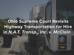 Ohio Supreme Court Revisits Highway Transportation for Hire in N.A.T. Transp., Inc. v. McClain