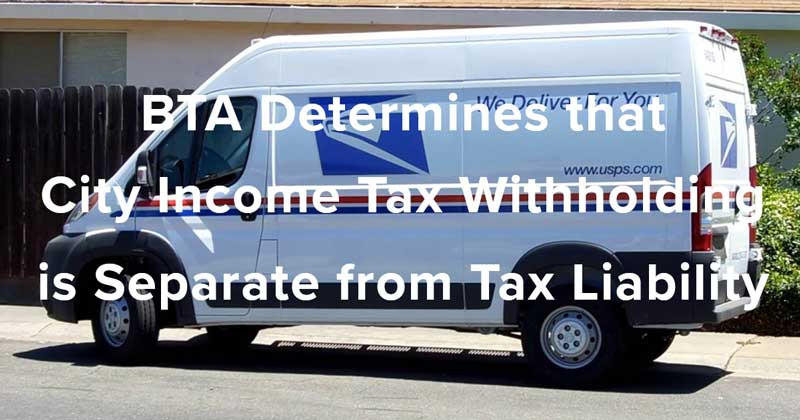 BTA Determines that City Income Tax Withholding is Separate from Tax Liability