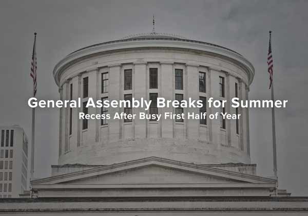 General Assembly Breaks for Summer Recess After Busy First Half of Year
