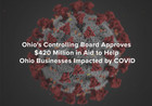 Ohio's Controlling Board Approves $420 Million in Aid to Help Ohio Businesses Impacted by COVID