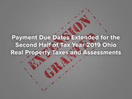 Payment Due Dates Extended for 2nd Half of Tax Year 2019 Ohio Real Property Taxes and Assessments