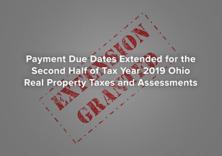 Payment Due Dates Extended for the Second Half of Tax Year 2019 Ohio Real Property Taxes and Assessm