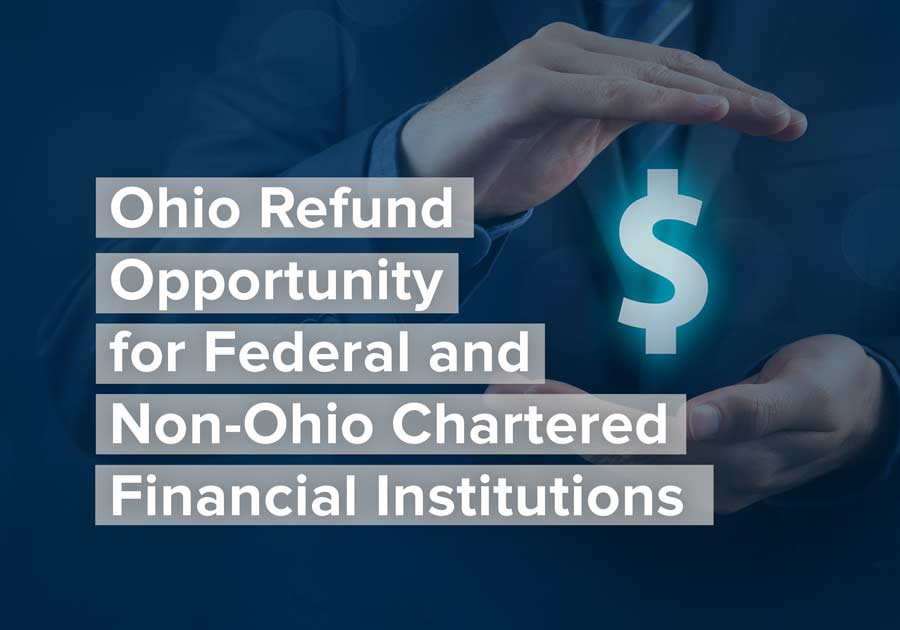 Ohio Refund Opportunity For Federal And Non Ohio Chartered Financial