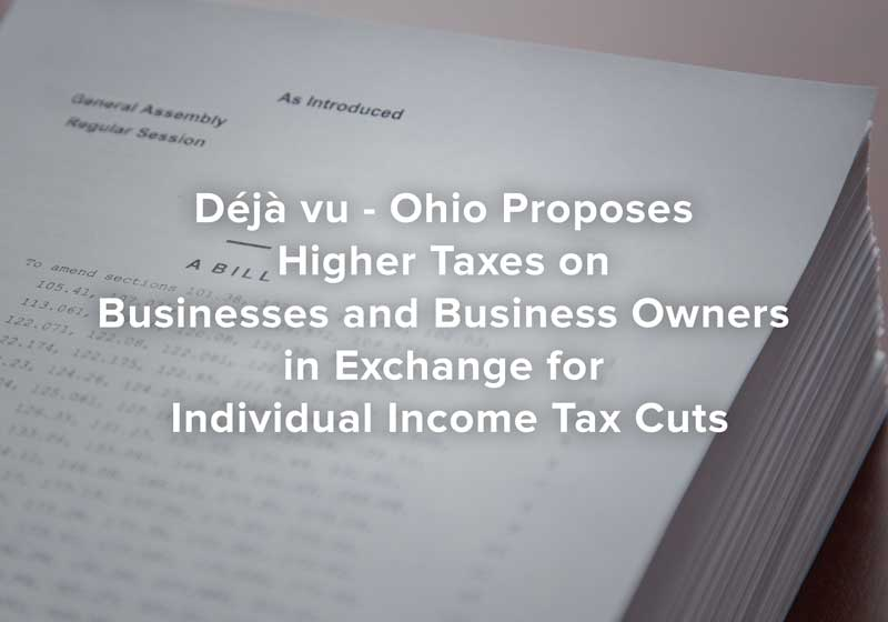 Déjà vu - Ohio Proposes Higher Taxes on Businesses and