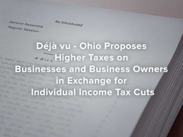 Ohio Proposes Higher Taxes on Businesses/Business Owners in Exchange for Individual Income Tax Cuts