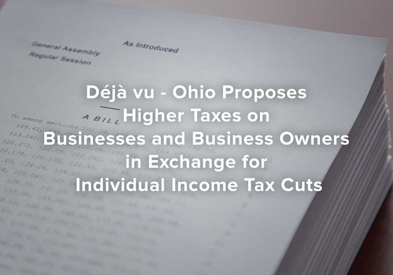 Déjà vu - Ohio Proposes Higher Taxes on Businesses and Business Owners in Exchange for Individual Income Tax Cuts