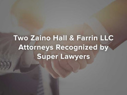 Two Zaino Hall & Farrin LLC Attorneys Recognized by Super Lawyers