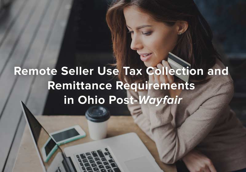 Remote Seller Use Tax Collection and Remittance Requirements in Ohio Post-Wayfair